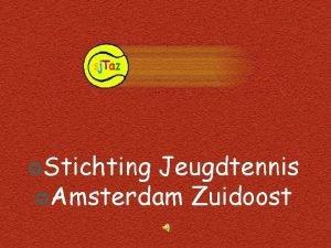Stichting Jeugdtennis Amsterdam Zuidoost 1997 Z begon het