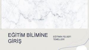 ETM BLMNE GR ETMN FELSEF TEMELLER RENME HEDEFLER