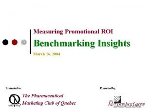 Measuring Promotional ROI Benchmarking Insights March 16 2004