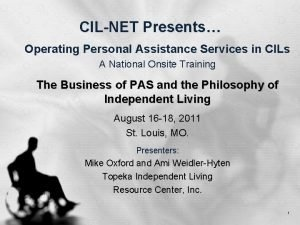 CILNET Presents Operating Personal Assistance Services in CILs
