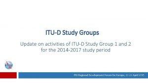 ITUD Study Groups Update on activities of ITUD