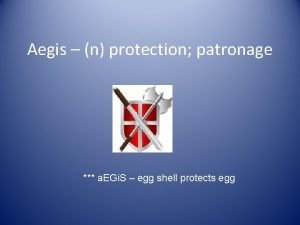 Aegis n protection patronage a EGi S egg