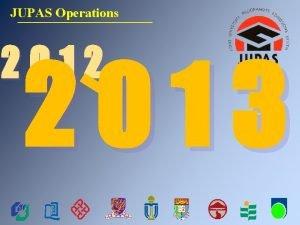 JUPAS Operations 2012 2013 JUPAS Joint University Programmes
