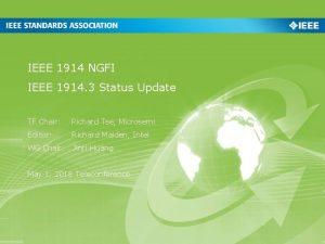 IEEE 1914 NGFI IEEE 1914 3 Status Update