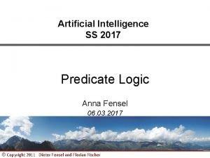 Artificial Intelligence SS 2017 Predicate Logic Anna Fensel