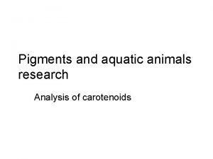 Pigments and aquatic animals research Analysis of carotenoids