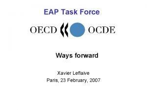 EAP Task Force Ways forward Xavier Leflaive Paris