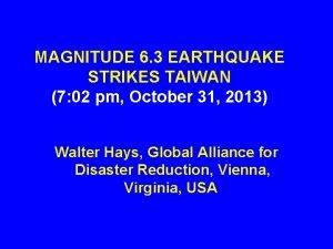 MAGNITUDE 6 3 EARTHQUAKE STRIKES TAIWAN 7 02