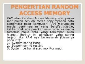 PENGERTIAN RANDOM ACCESS MEMORY RAM atau Random Access
