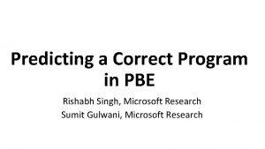 Predicting a Correct Program in PBE Rishabh Singh