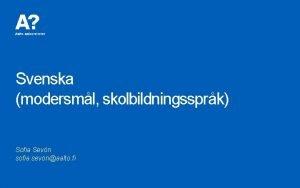 Svenska modersml skolbildningssprk Sofia Sevn sofia sevonaalto fi
