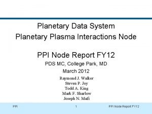Planetary Data System Planetary Plasma Interactions Node PPI