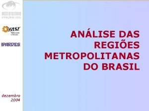 ANLISE DAS REGIES METROPOLITANAS DO BRASIL Anlise das