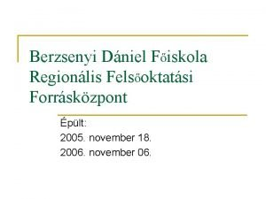 Berzsenyi Dniel Fiskola Regionlis Felsoktatsi Forrskzpont plt 2005