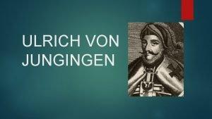 ULRICH VON JUNGINGEN Podstawowe informacje Ulrich von Jungingen