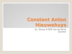 Constant Anton Nieuwehuys by Group 4 CSW van