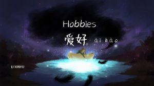 Hobbies LI XINYU i ho On October 29