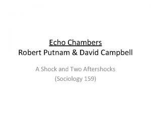 Echo Chambers Robert Putnam David Campbell A Shock
