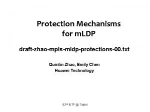 Protection Mechanisms for m LDP draftzhaomplsmldpprotections00 txt Quintin