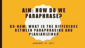 AIM HOW DO WE PARAPHRASE DONOW WHAT IS