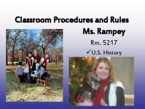 Classroom Procedures and Rules Ms Rampey Rm 5217