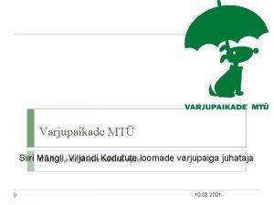 Varjupaikade MT Siiri Mngli Viljandi Click to edit