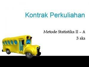 Kontrak Perkuliahan Metode Statistika II A 3 sks