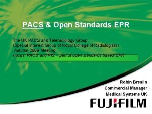 PACS Open Standards EPR The UK PACS and