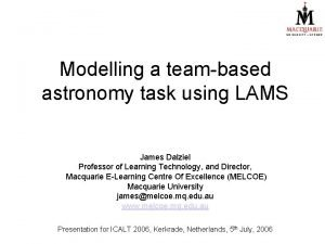 Modelling a teambased astronomy task using LAMS James