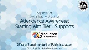 September GATE Equity Webinar Attendance Awareness Starting with