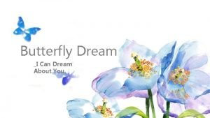 Butterfly Dream I Can Dream About You 02