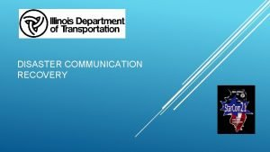 DISASTER COMMUNICATION RECOVERY IDOT Disaster Recovery Mission Bureau