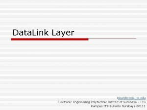 Data Link Layer isbateepisits edu Electronic Engineering Polytechnic