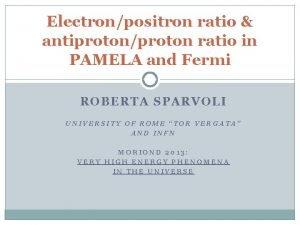 Electronpositron ratio antiprotonproton ratio in PAMELA and Fermi