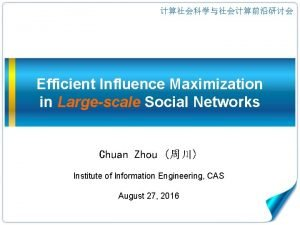 Efficient Influence Maximization in Largescale Social Networks Chuan