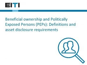 Beneficial ownership and Politically Exposed Persons PEPs Definitions