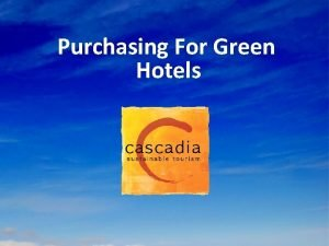 Purchasing For Green Hotels Purchasing For Green Hotels
