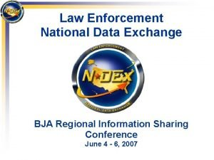 Law Enforcement National Data Exchange BJA Regional Information