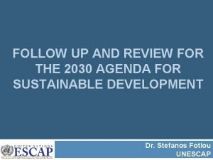 FOLLOW UP AND REVIEW FOR THE 2030 AGENDA