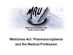 Medicines Act Pharmacovigilance and the Medical Profession Medicines