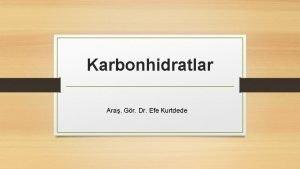 Karbonhidratlar Ara Gr Dr Efe Kurtdede Lippincotts Biochemistry