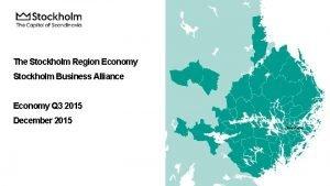 The Stockholm Region Economy Stockholm Business Alliance Economy
