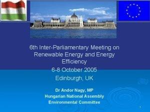 V 6 th InterParliamentary Meeting on Renewable Energy