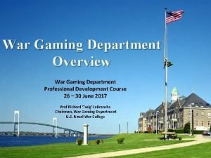 War Gaming Department Overview War Gaming Department Professional