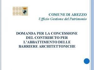 COMUNE DI AREZZO Ufficio Gestione del Patrimonio DOMANDA