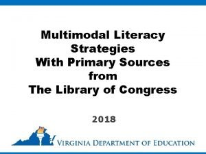 Multimodal Literacy Strategies With Primary Sources from The