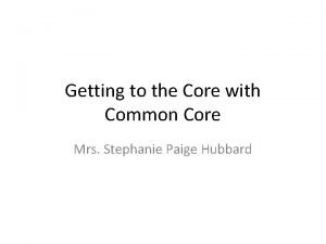 Getting to the Core with Common Core Mrs