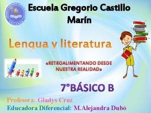 Escuela Gregorio Castillo Marn RETROALIMENTANDO DESDE NUESTRA REALIDAD