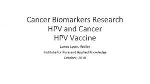 Cancer Biomarkers Research HPV and Cancer HPV Vaccine