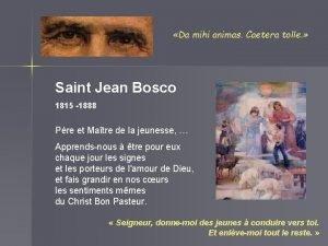 Da mihi animas Caetera tolle Saint Jean Bosco